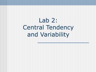 Lab 2: Central Tendency  and Variability