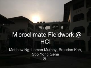 Microclimate Fieldwork @ HCI