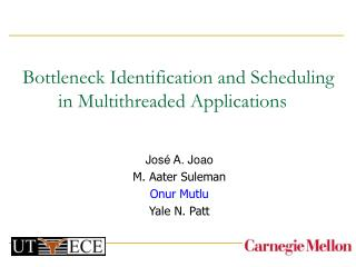 Bottleneck Identification and Scheduling 	in Multithreaded Applications