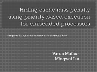 Hiding cache miss penalty using priority based execution for embedded processors