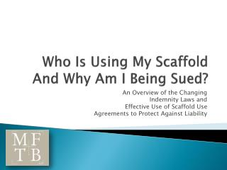 Who Is Using My Scaffold And Why Am I Being Sued?