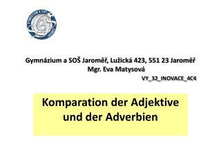 Gymn�zium a SO� Jarom??, Lu�ick� 423, 551 23 Jarom??        Mgr. Eva Matysov� VY_32_INOVACE_4C4