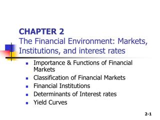 CHAPTER 2 The Financial Environment: Markets, Institutions, and interest rates