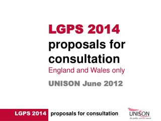 LGPS 2014  proposals for consultation England and Wales only