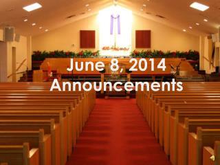 June 8, 2014 Announcements
