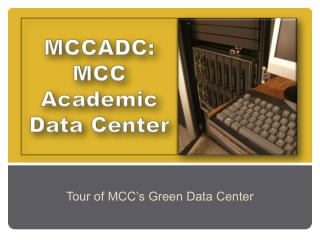 MCCADC: MCC Academic  Data Center