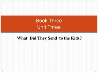 Book Three  Unit Three