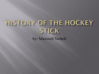 History of the Hockey Stick
