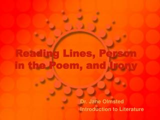 Reading Lines, Person in the Poem, and Irony