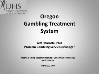 Jeff  Marotta, PhD Problem Gambling Services Manager