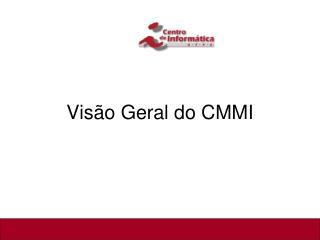 Vis�o Geral do CMMI