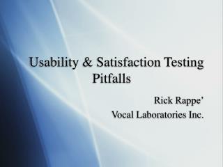 Usability & Satisfaction Testing Pitfalls