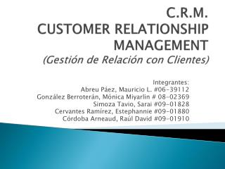 C.R.M. CUSTOMER RELATIONSHIP MANAGEMENT (Gestión de Relación con Clientes)
