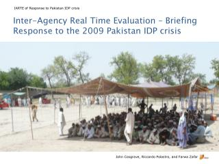 Inter-Agency Real Time Evaluation – Briefing Response to the 2009 Pakistan IDP crisis