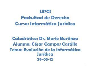 UPCI Factultad de Derecho Curso: Informática Jurídica
