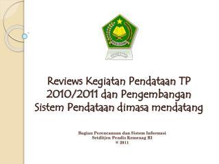 Bagian Perencanaan dan Sistem Informasi Setditjen Pendis Kemenag  RI @ 2011
