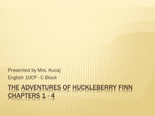 The Adventures of  H uckleberry Finn Chapters 1 - 4