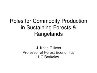 Roles for Commodity Production in Sustaining Forests & Rangelands
