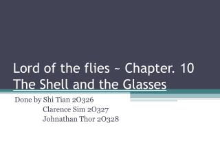 Lord of the flies ~ Chapter. 10  The Shell and the Glasses