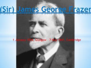 ( Sir)  James  George Frazer