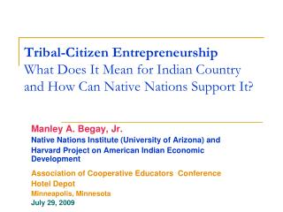 Manley A. Begay, Jr.  Native Nations Institute (University of Arizona) and