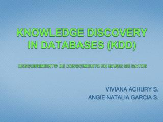 KNOWLEDGE DISCOVERY IN DATABASES (KDD)  DESCUBRIMIENTO DE CONOCIMIENTO EN BASES DE DATOS