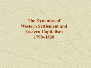 The Dynamics of Western Settlement and Eastern Capitalism 1790–1820