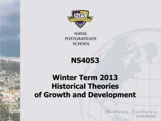 NS4053 Winter Term 2013 Historical Theories  of Growth and Development