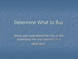 Determine What to Buy