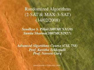 Randomized Algorithms (2-SAT & MAX-3-SAT) (14/02/2008)