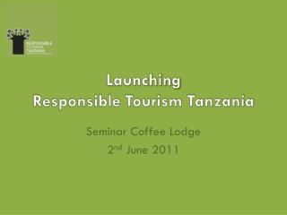 Launching  Responsible Tourism Tanzania