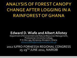 ANALYSIS OF FOREST CANOPY CHANGE AFTER LOGGING IN A RAINFOREST OF GHANA