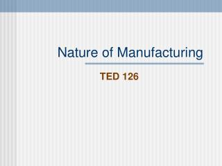 Nature of Manufacturing