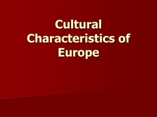 Cultural Characteristics of Europe
