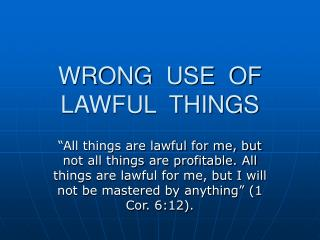 WRONG  USE  OF  LAWFUL  THINGS