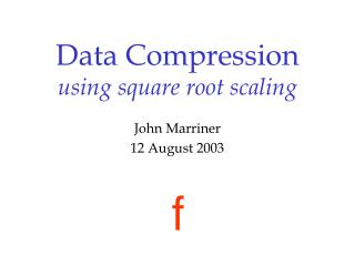 Data Compression using square root scaling