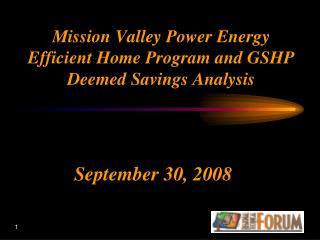 Mission Valley Power Energy Efficient Home Program and GSHP Deemed Savings Analysis
