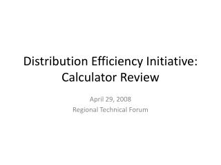 Distribution Efficiency Initiative: Calculator Review