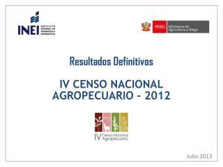 Resultados Definitivos IV CENSO NACIONAL AGROPECUARIO - 2012