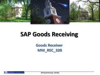 SAP Goods Receiving Goods Receiver   MM_REC_320