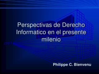 Perspectivas de Derecho Informatico en el presente milenio