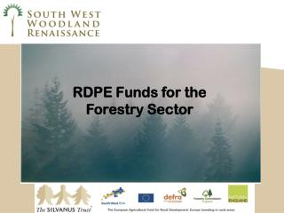 RDPE Funds for the Forestry Sector