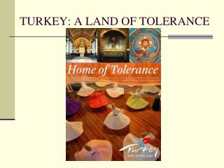 TURKEY: A LAND OF TOLERANCE