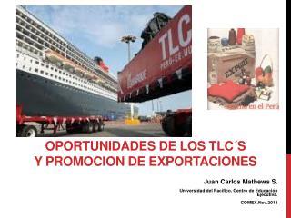 OPORTUNIDADES DE LOS  TLC�s Y PROMOCION DE EXPORTACIONES