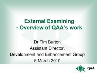 External Examining  - Overview of QAA s work