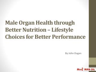 Male Organ Health through Better Nutrition – Lifestyle Choic
