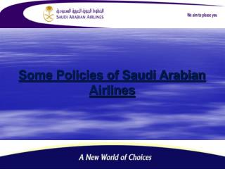 Some Policies of Saudi Arabian Airlines
