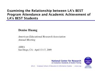 Examining the Relationship between LAs BEST Program Attendance and Academic Achievement of LA s BEST Students