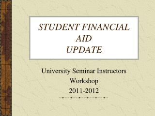 STUDENT FINANCIAL AID  UPDATE
