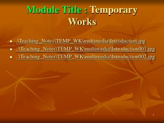 Module Title :  Temporary  Works